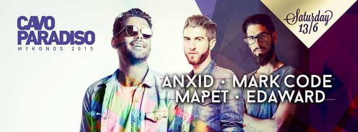 Anxid Mark Code Mapet and Edaward appearing at Cavo Paradiso June 13 2015