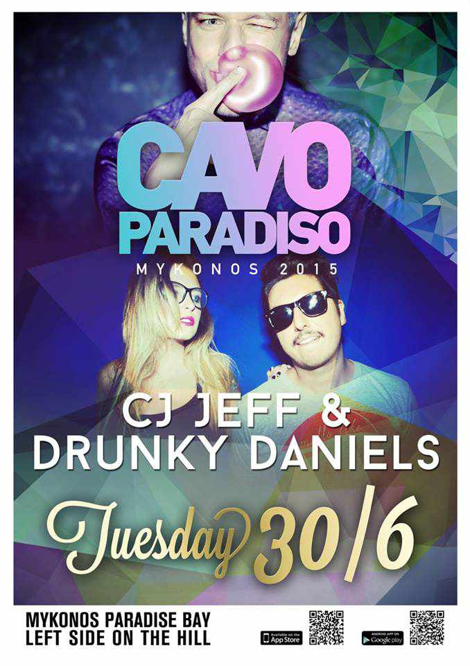 CJ Jeff and Drunky Daniels appearing at Cavo Paradiso