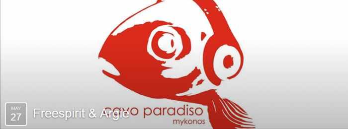 Cavo Paradiso May 27 event with Freespirit & Argie headlining
