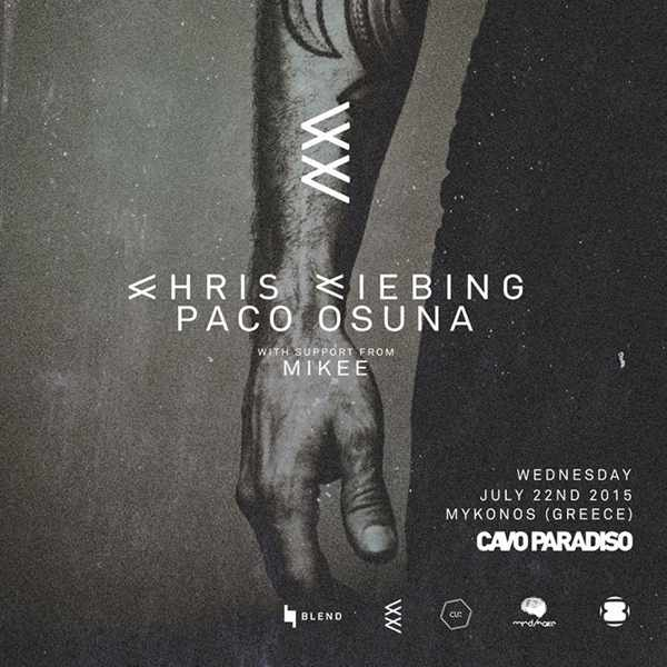 Chris Liebing and Paco Osuna at Cavo Paradiso