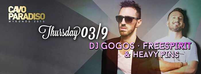 DJ Gogos, Freespirit & Heavy Pins at Cavo Paradiso Mykonos