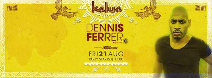 Dennis Ferrer at Kalua Bar Mykonos