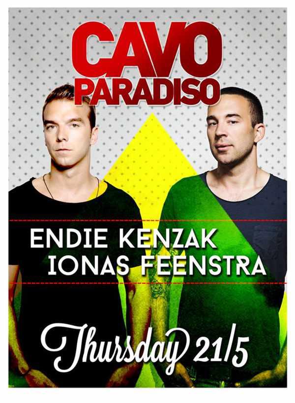 Endie Kenzak & Ioanis Feenstra headlining at Cavo Paradiso May 21 2015