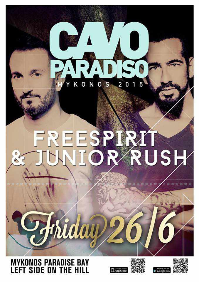 Freespirit and Junior Rush appearing at Cavo Paradiso