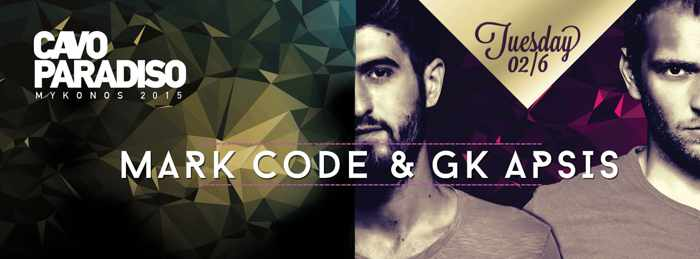 GK Apsis and Mark Code at Cavo Paradiso Mykonos June 2 2015
