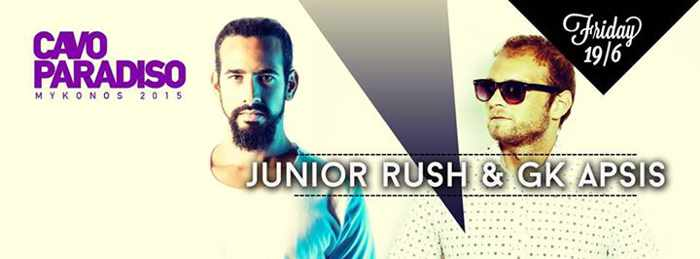 Junior Rush & DK Apsis headline at Cavo Paradiso June 19 2015