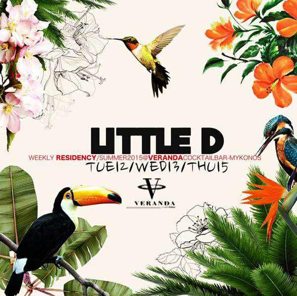 Little D headlining at Veranda Club-Cafe Mykonos May 12 13 and 14 2015