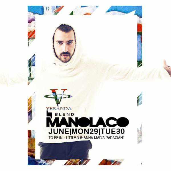 Manolaco appearing at Veranda Bar June 29 and 30 2015