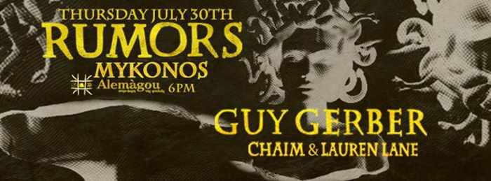RUMORS Mykonos with Guy Gerber, Chaim & Lauren Lane at Alemagou