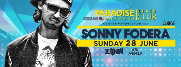 Sonny Fodera headlines at Paradise Beach Club Mykonos June 28 2015