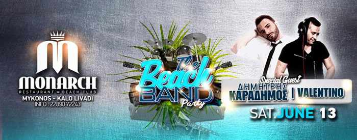 The Beach Band Party at Monarch Beach Club Kalo Livadi Mykonos June 13 2015