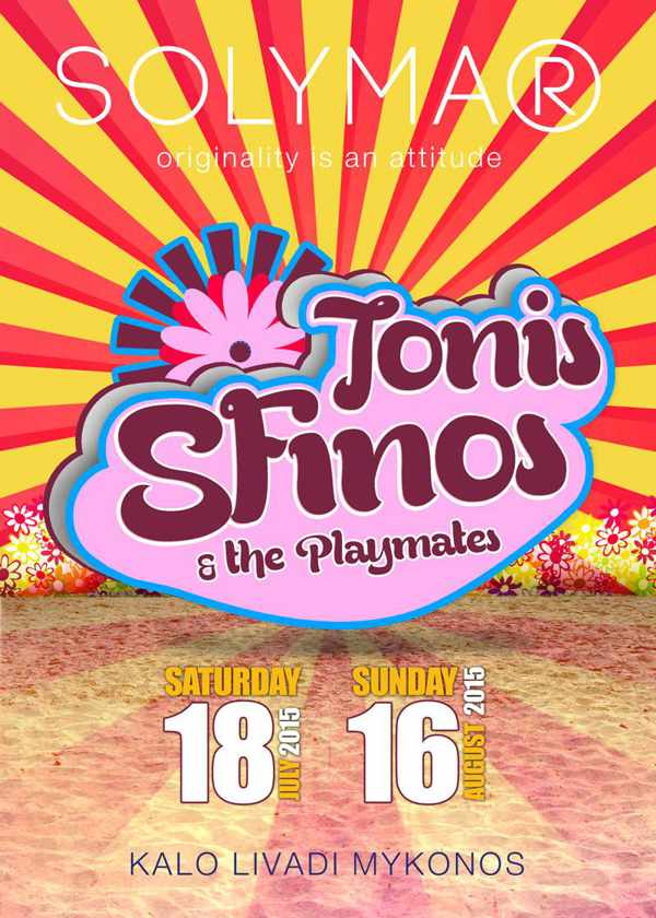 Tonis Sfinos & The Playmates appearances at Solymar Mykonos summer 2015