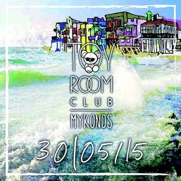 Toy Room Club Mykonos promotional image for its May 30 2015 opening party