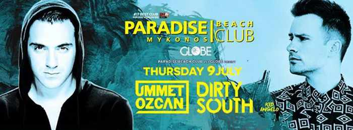 Ummet Ozcan and Dirty South at Paradise beach club Mykonos