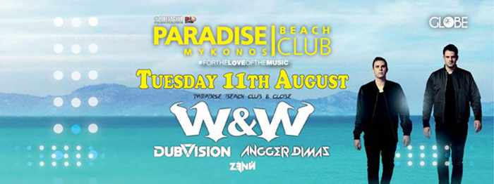W&W Dubvision & Anger Dimas appearing at Paradise beach club Mykonos
