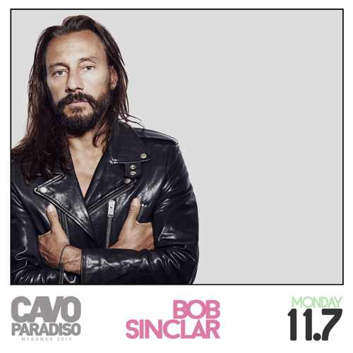 Bob Sinclar at Cavo Paradiso Mykonos
