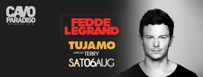 Cavo Paradiso Mykonos presents Fedde Le Grand and Tujamo