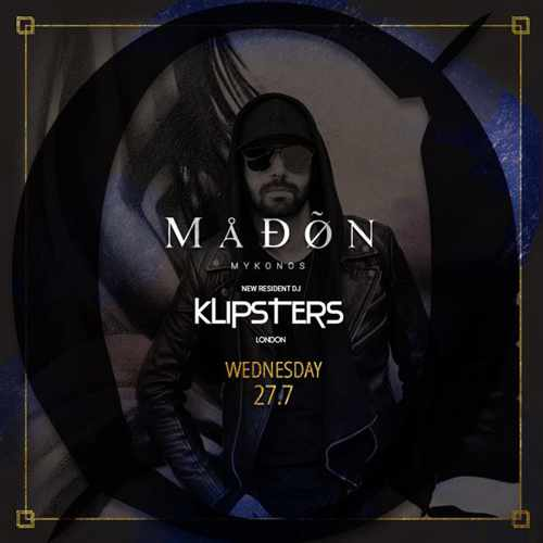 Madon nightclub Mykonos presents Klipsters