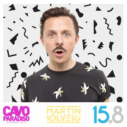 Cavo Paradiso Mykonos presents Martin Solveig