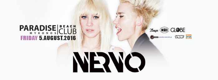 Paradise Club Mykonos presents Nervo