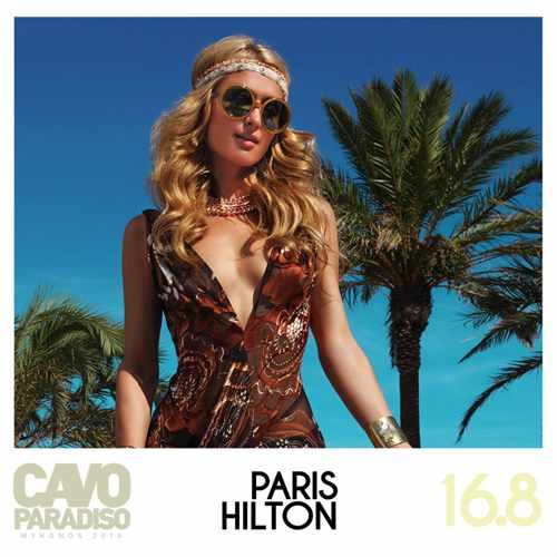 Cavo Paradiso Mykonos presents Paris Hilton