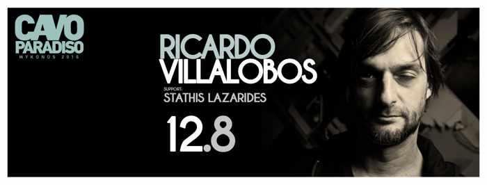 Cavo Paradiso Mykonos presents Ricardo Villalobos