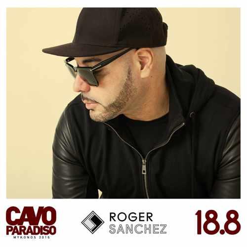 Cavo Paradiso Mykonos presents Roger Sanchez