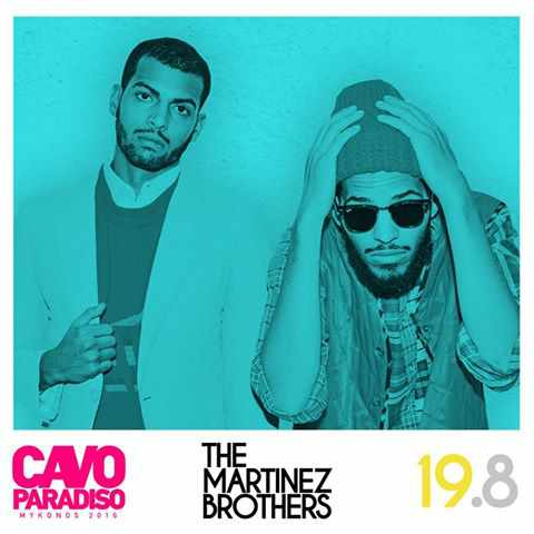 The Martinez Brothers at Cavo Paradiso Mykonos
