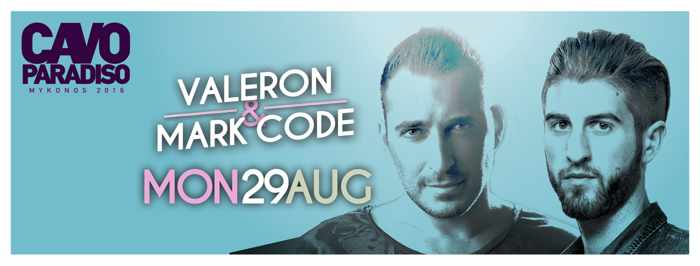 Valeron and Mark Code at Cavo Paradiso