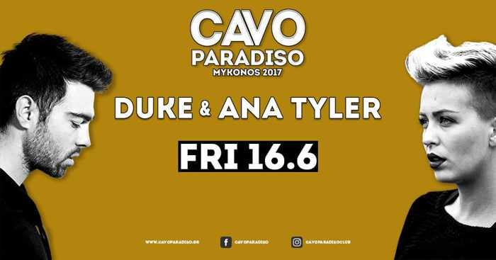 Cavo Paradiso Mykonos presents Duke and Ana Tyler on June 16