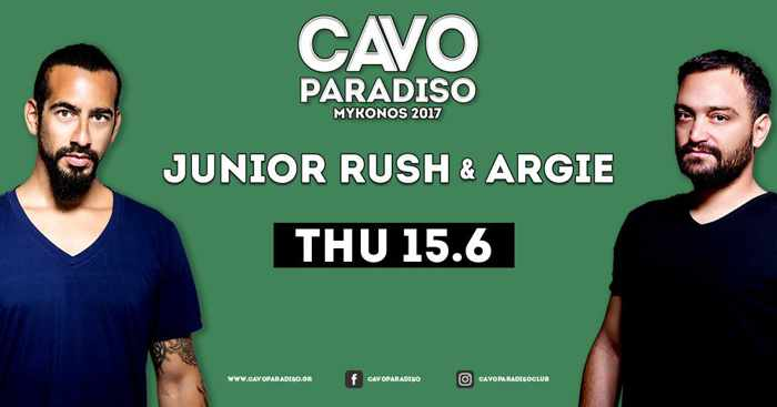 Cavo Paradiso Mykonos presents Junior Rush and Argie on June 15