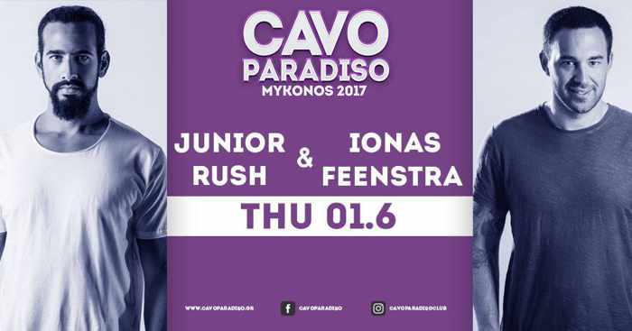 Cavo Paradiso Mykonos presents Junior Rush and Ionas Feenstra