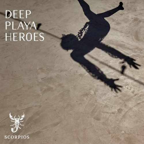 Scorpios Mykonos presents Deep Playa Heroes