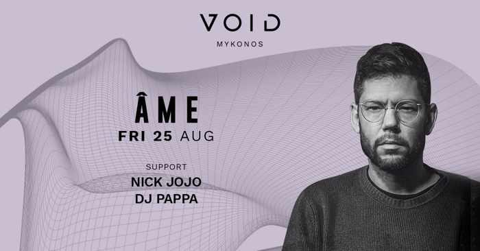 VOID club Mykonos presents Ame