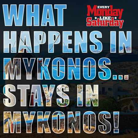 What Happens in Mykonos party weekend May 2017