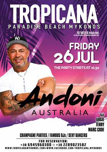 Promotional ad for the DJ Andoni show at Tropicana Mykonos July 26