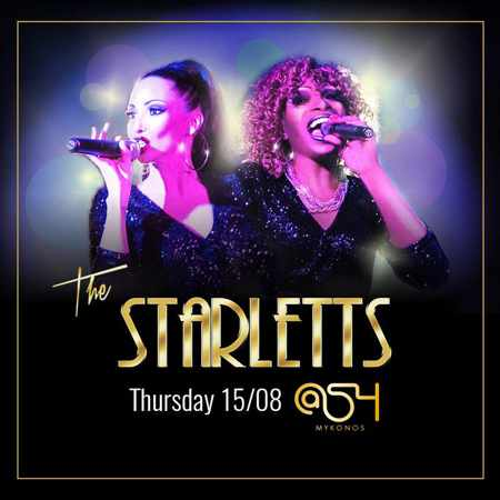 At54 club Mykonos presents The Starletts on Thursday August 15