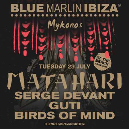 Blue Marlin Ibiza Mykonos Matahari party on Tuesday July 23