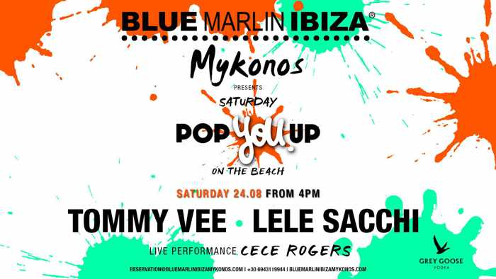 Blue Marlin Ibiza Mykonos Pop You Up party August 24