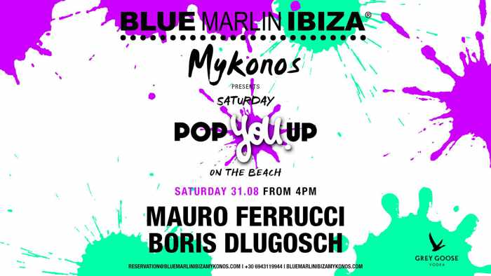 Blue Marlin Ibiza Mykonos Pop You Up party August 31