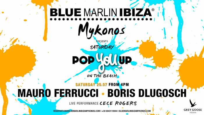 Blue Marlin Ibiza Mykonos Pop You Up party on Satukrday July 20
