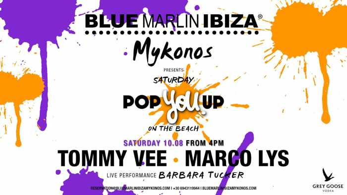 Blue Marlin Ibiza Mykonos Pop You Up party on Saturday August 10