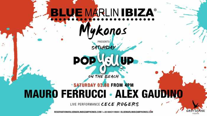 Blue Marlin Ibiza Mykonos Pop You Up party on Saturday August 2