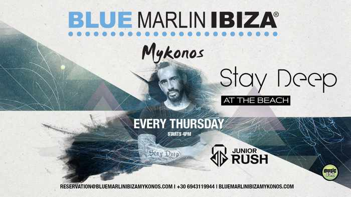 Blue Marlin Ibiza Mykonos Stay Deep at the Beach parties with DJ Junior Rush