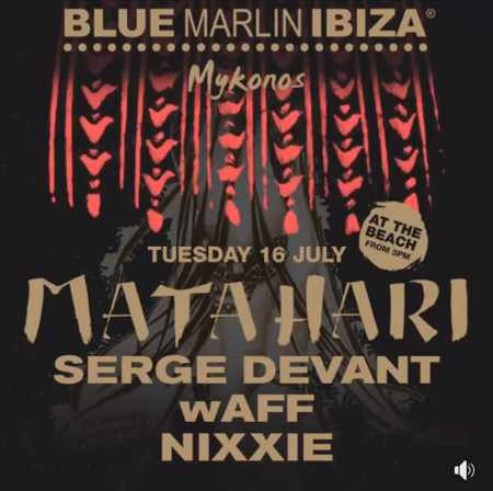 Blue Marlin Ibiza Mykonos presents Matahari on July 16