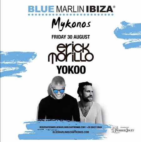 Blue Marllin Ibiza Mykonos presents Erick Morillo and Yokoo on August 30