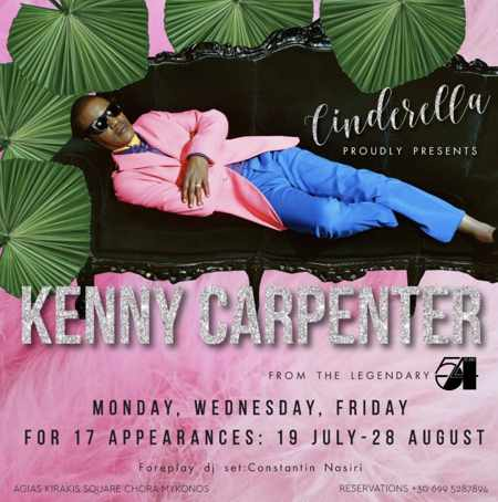 Promotional ad announcing the appearances by DJ Kenny Carpenter at Cinderella nightclub in Mykonos in 2019