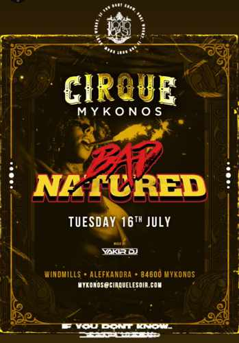 Advertisement for the Bad Natured Party at Cirque nightclub on Mykonos on July 16