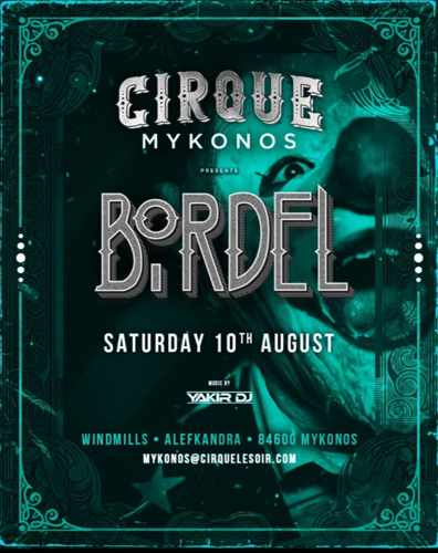 Cirque Mykonos Bordel party on Saturday August 10