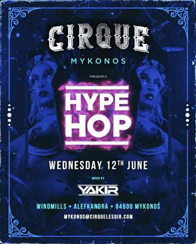 Promotional image for the Cirque Mykonos Hype Hop party on June 12